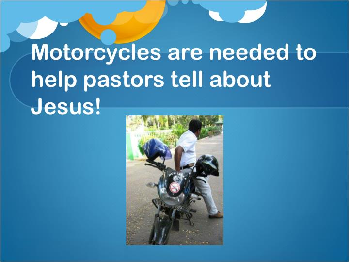 Motorcycles are