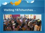 visiting 187churches