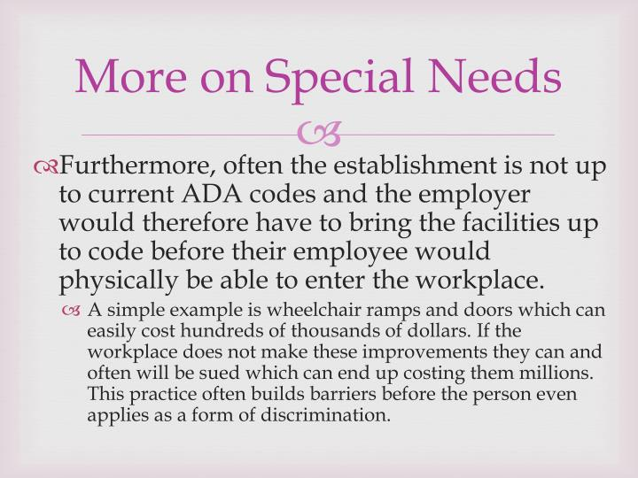 More on Special Needs