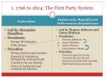 1 1796 to 1824 the first party system