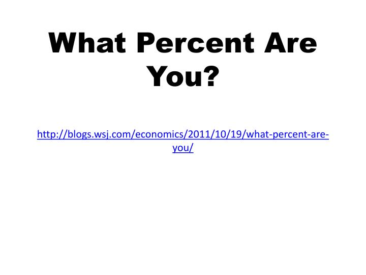 What Percent Are You?