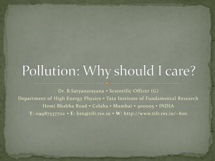 Pollution: Why should I care?