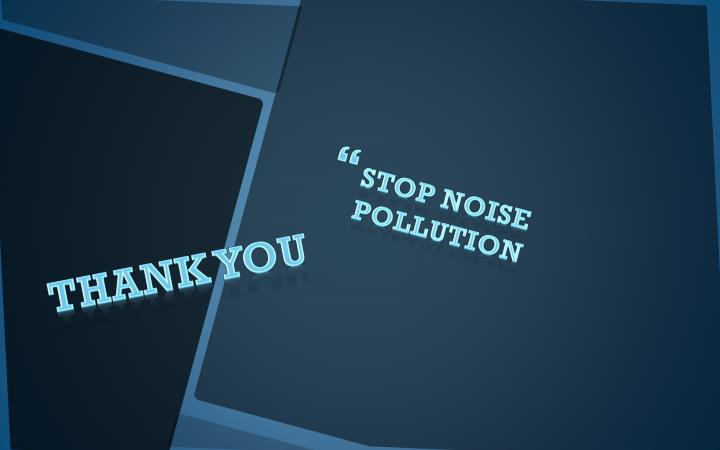 Stop Noise pollution