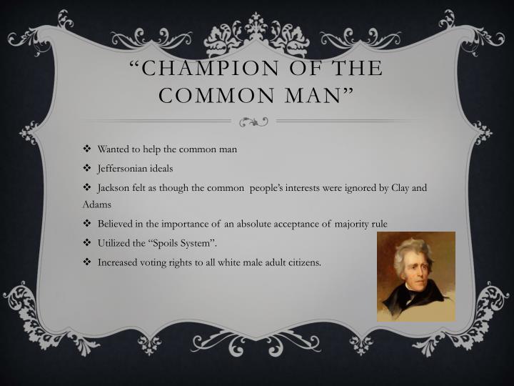"""Champion of the Common Man"""
