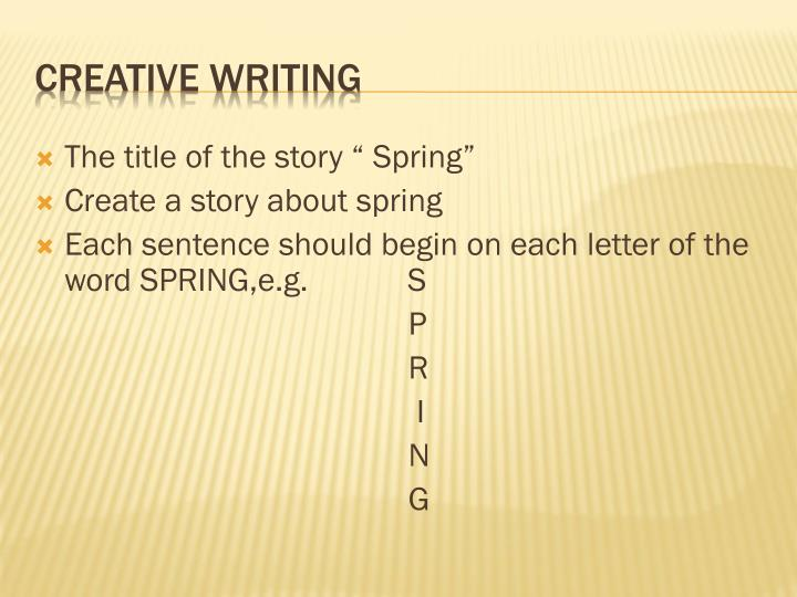 "The title of the story "" Spring"""