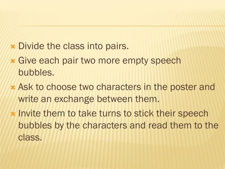 Divide the class into pairs.