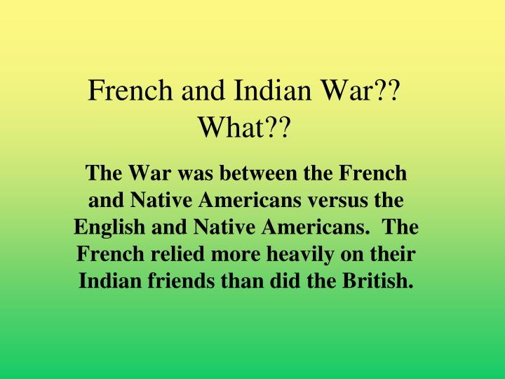 French and Indian War??  What??
