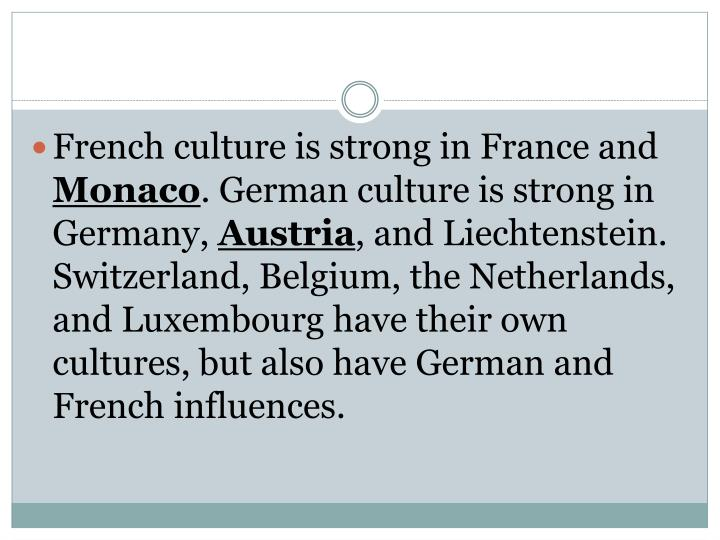 French culture is strong in France and