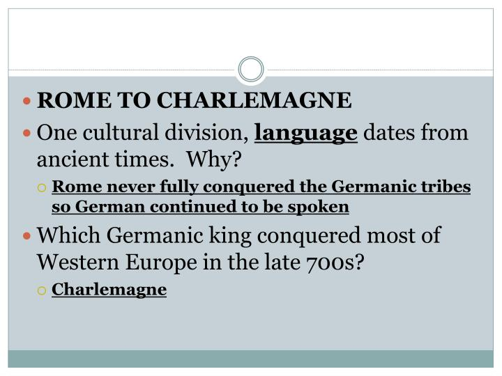 ROME TO CHARLEMAGNE