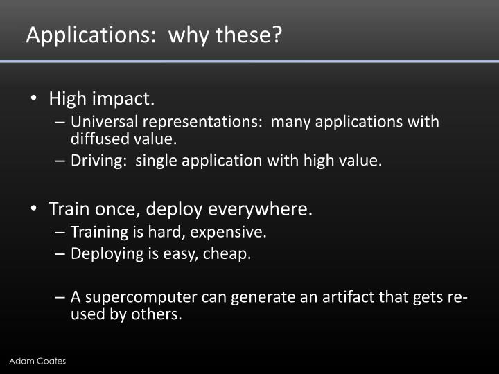 Applications:  why these?