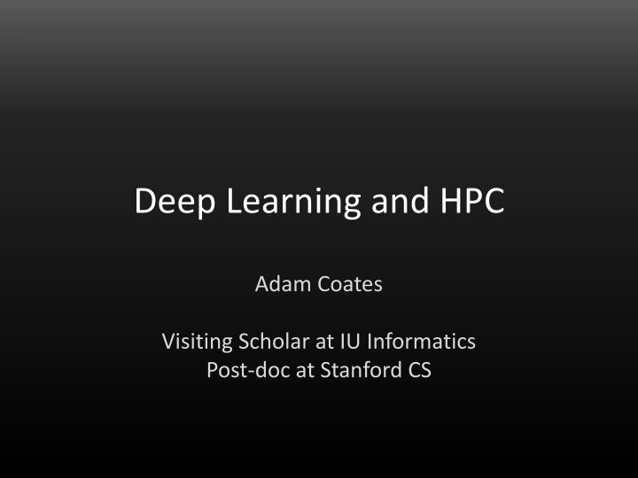 Deep Learning and HPC