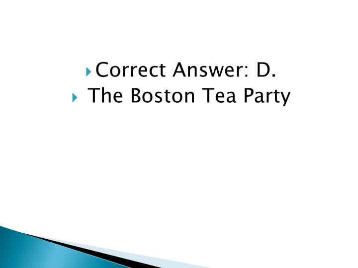 Correct Answer: D.