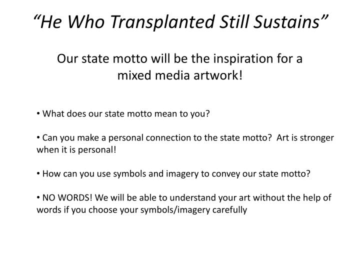 """He Who Transplanted Still Sustains"""