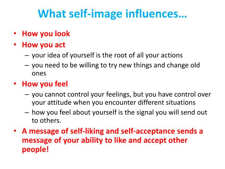 What self-image influences…