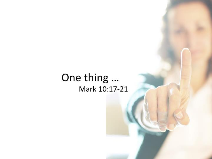 One thing …