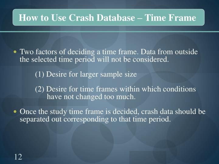 How to Use Crash Database – Time Frame