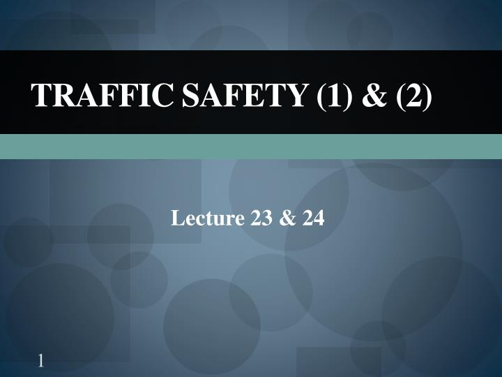 Traffic safety 1 2
