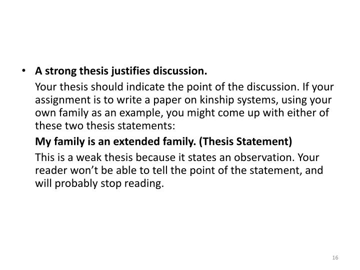 A strong thesis justifies discussion.