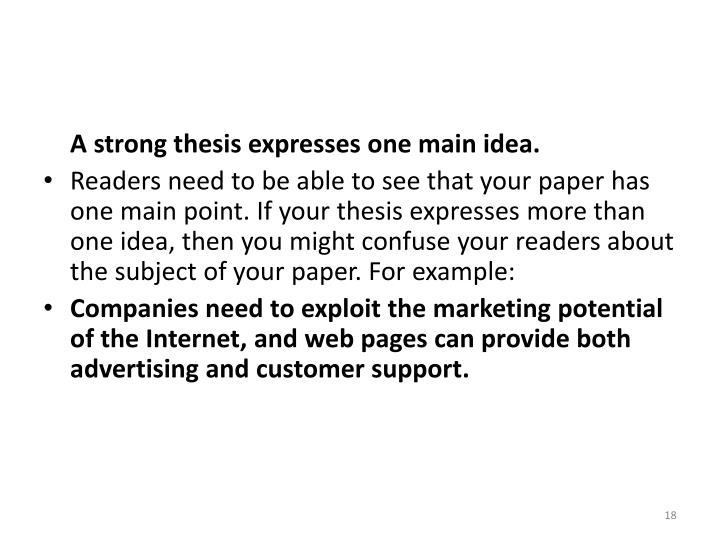 A strong thesis expresses one main idea.