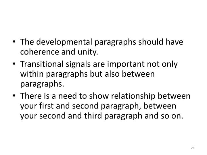 The developmental paragraphs should have coherence and unity.