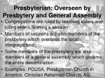 presbyterian overseen by presbytery and general assembly