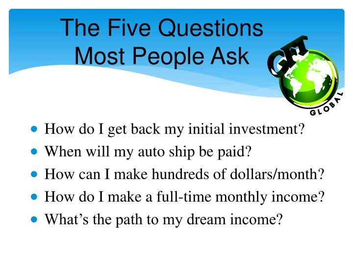 The Five Questions Most People Ask