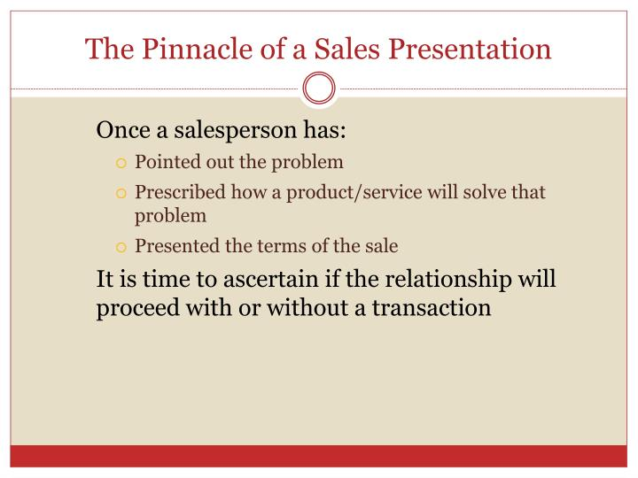 The Pinnacle of a Sales Presentation
