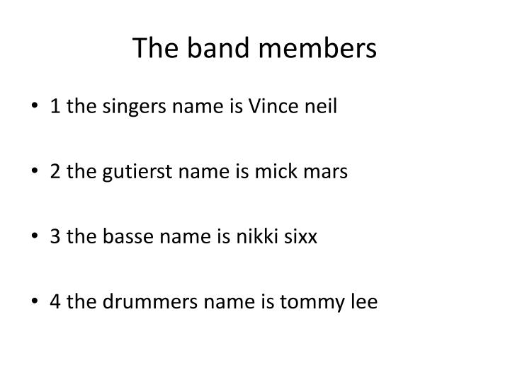 The band members