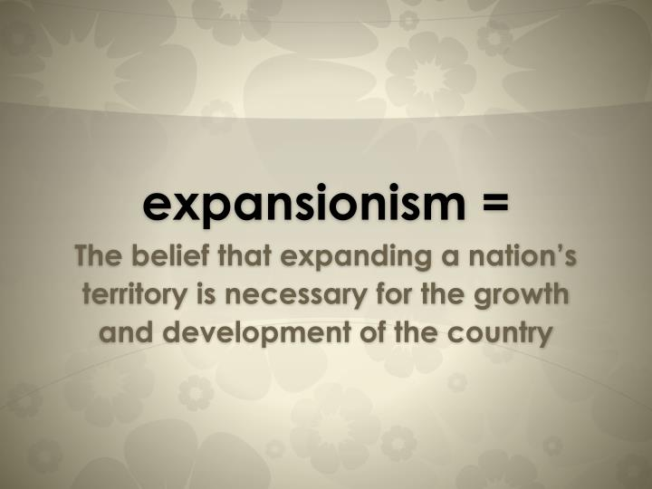 expansionism =