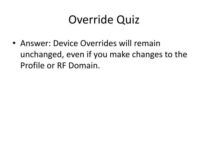 Override Quiz