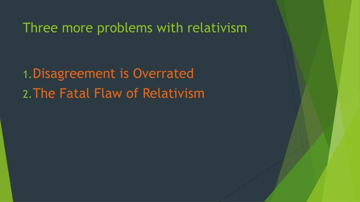 Three more problems with relativism