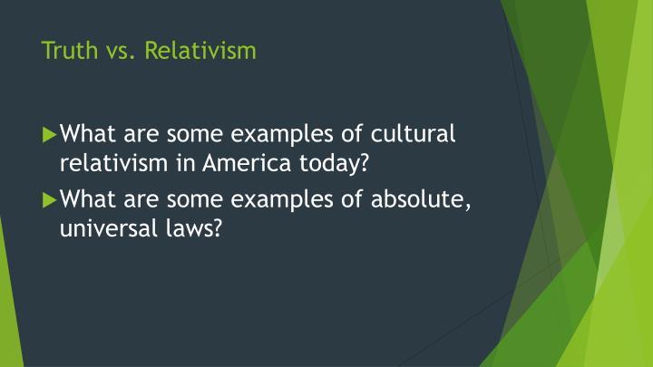 Truth vs. Relativism
