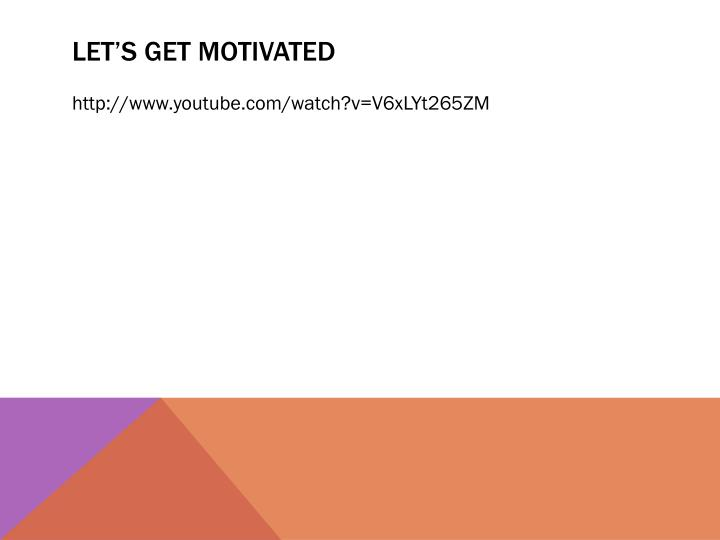 Let's get motivated
