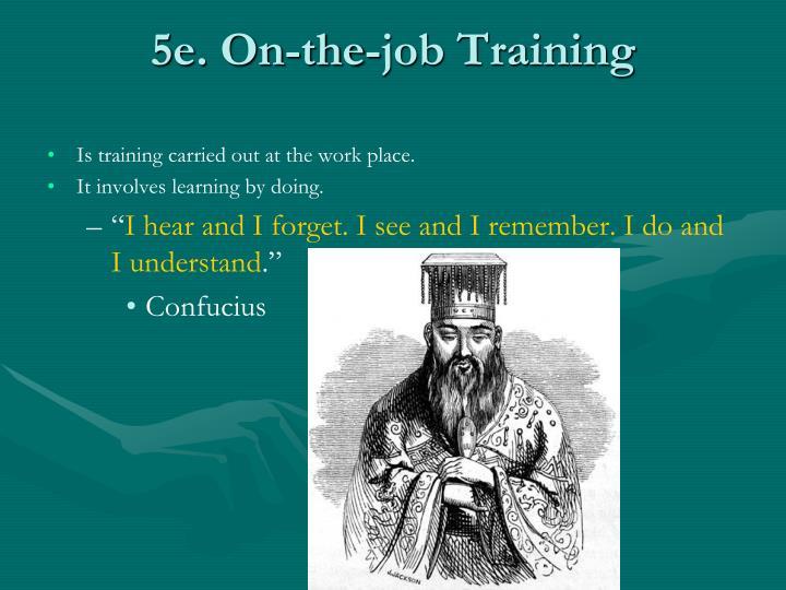 5e. On-the-job Training
