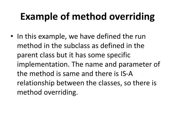Example of method overriding
