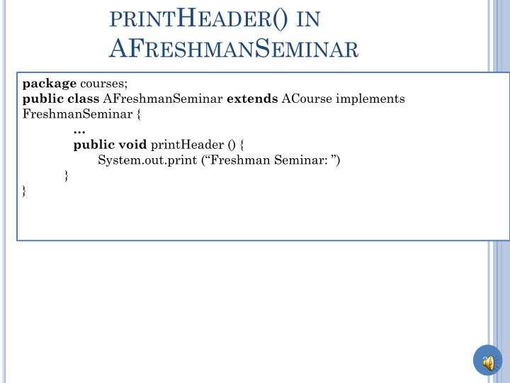 printHeader() in AFreshmanSeminar