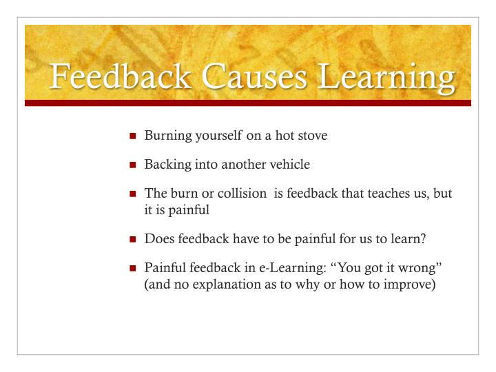 Feedback Causes Learning