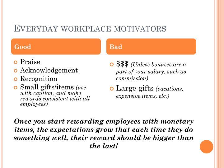Everyday workplace motivators