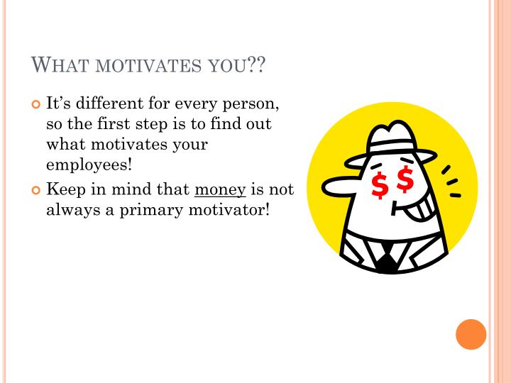 What motivates you??