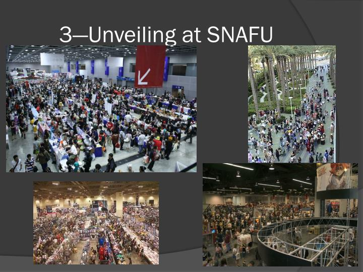 3—Unveiling at SNAFU