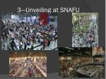 3 unveiling at snafu