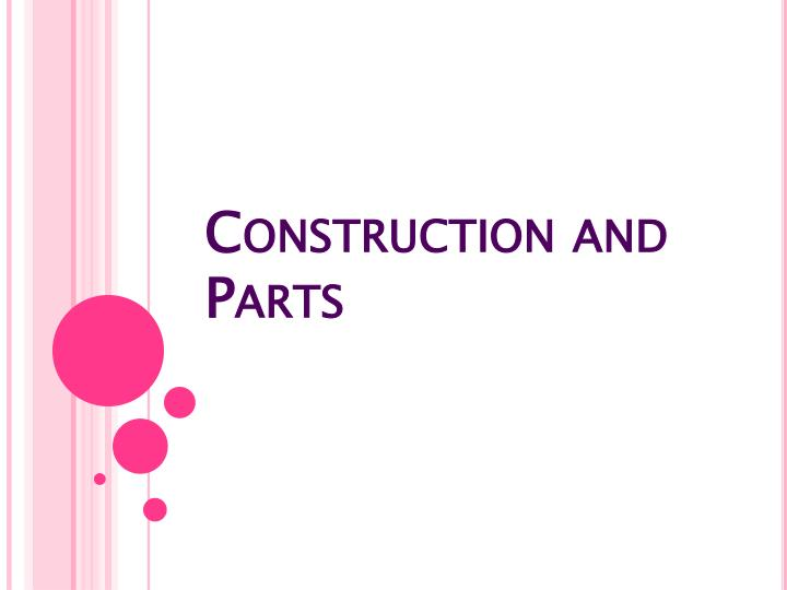 Construction and Parts