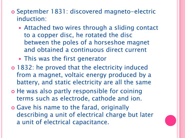 September 1831: discovered magneto-electric induction: