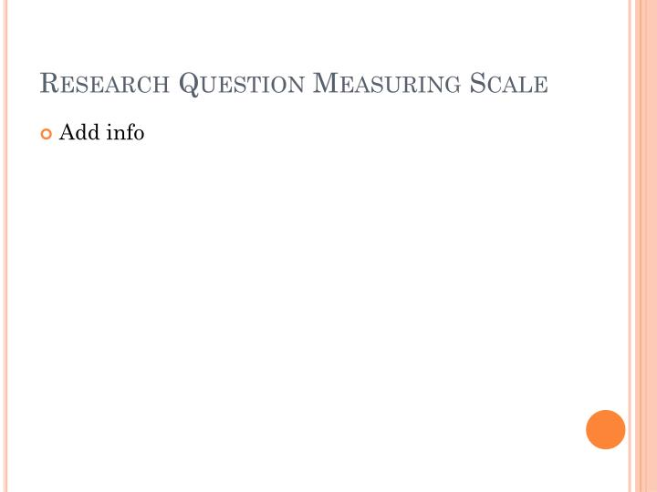 Research Question Measuring Scale