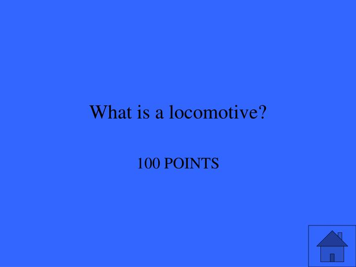 What is a locomotive?