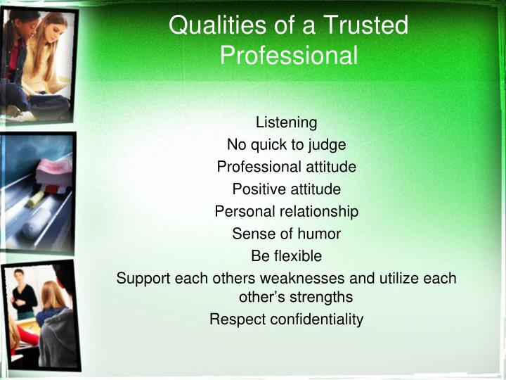 Qualities of a Trusted Professional