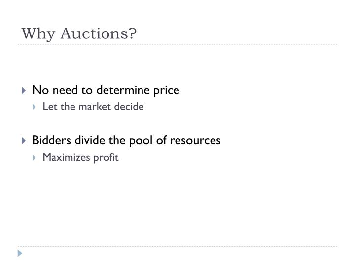 Why Auctions?