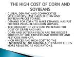 the high cost of corn and soybeans