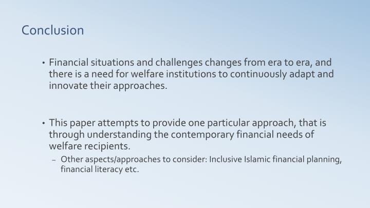 Financial situations and challenges changes from era to era, and there is a need for welfare institutions to continuously adapt and innovate their approaches