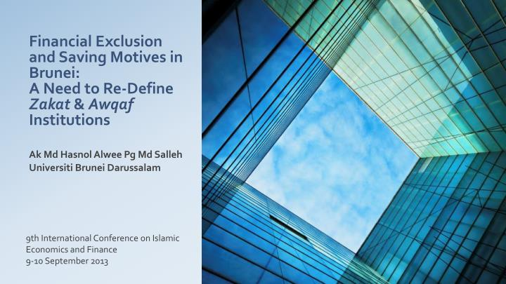 financial exclusion and saving motives in brunei a need to re define zakat awqaf institutions